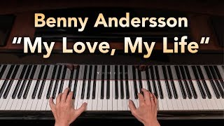 Benny Andersson - My Love my life (Piano Cover)