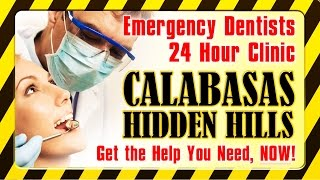 Emergency Dentist 24 Hour - 805-413-4665 - Calabasas CA Hidden Hills - Dental Clinic