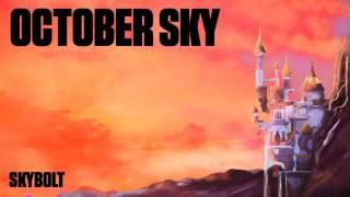 October Sky - SkyBolt - (Evdog, Rewritten)