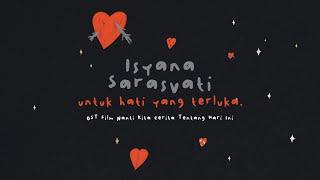 Gambar cover Isyana Sarasvati - untuk hati yang terluka. (Lyric Video) (OST. Nanti Kita Cerita Tentang Hari Ini)