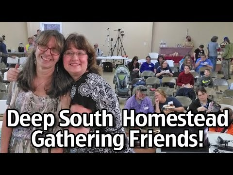 Deep South Homestead Spring Gathering! Off Grid With Doug And Stacy, Dirt Patch Heaven & More!