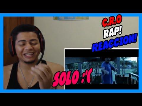 SOLO • C R O - VIDEO REACCION!