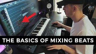 THE BASICS OF MIXING BEATS   Making a Beat FL Studio
