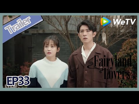 【ENG SUB】Fairyland Lovers EP33 Trailer Xiao Zhou Makes The Trees Bear Fruits?