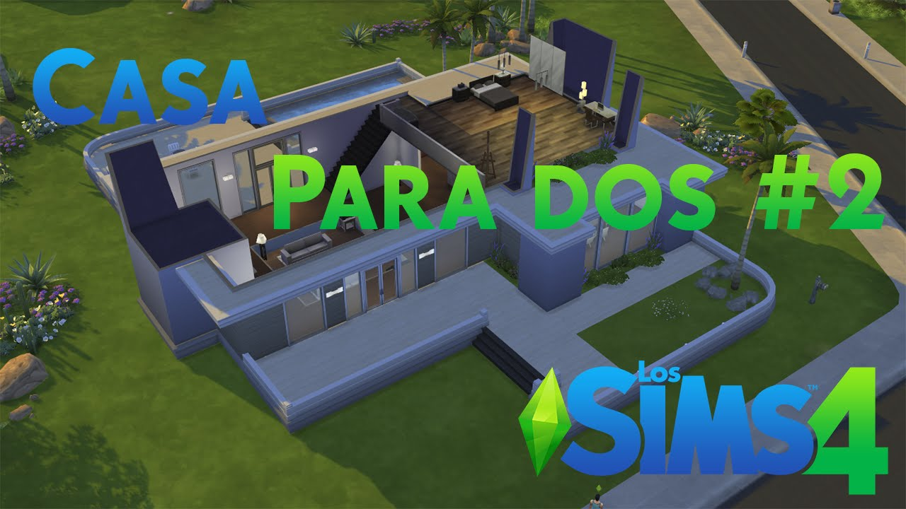 Los sims 4 casa para dos parte 2 youtube for Sims 4 piani di casa