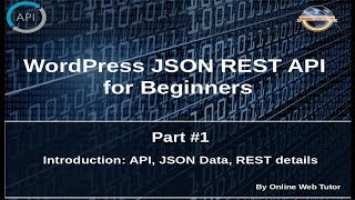 Wordpress JSON REST API Tutorial for beginners(#1) Introduction, About JSON Data, APIS, REST details Mp3