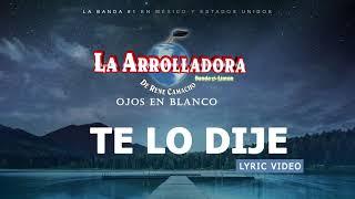 La Arrolladora Banda El Limón De René Camacho - Te Lo Dije (Lyric Video)