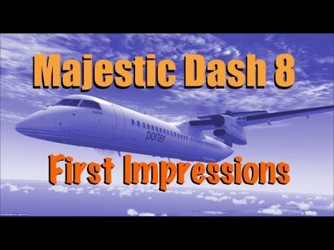 MAJESTIC DASH 8 FOR FSX - FIRST IMPRESSIONS