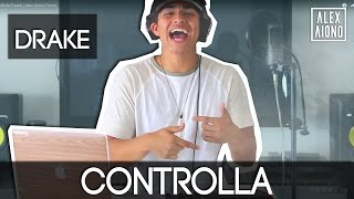 Controlla By Drake  Alex Aiono Cover