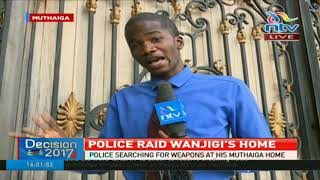 Police raid Jimi Wanjigi's home searching for weapons
