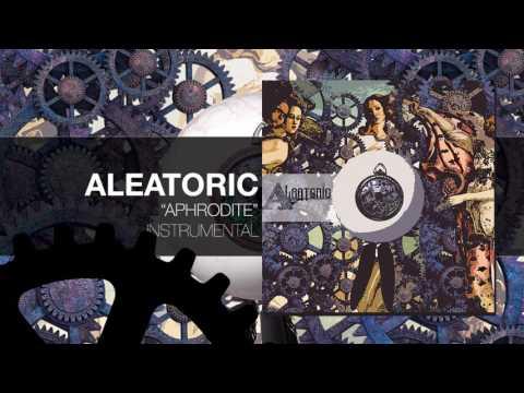 Aleatoric   Aphrodite (Official Audio)