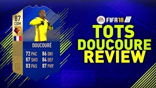 TOTS DOUCOURE (87) REVIEW!! | FIFA 18 TEAM OF THE SEASON DOUCOURE REVIEW