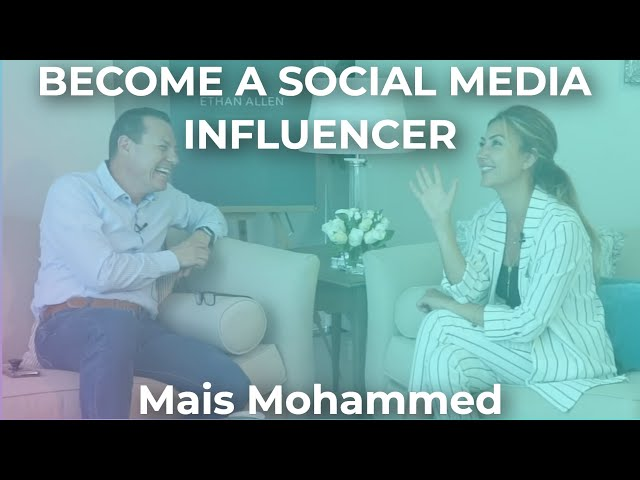 How To Become A Social Media Influencer - Social Media Marketing with Mais Mohammed