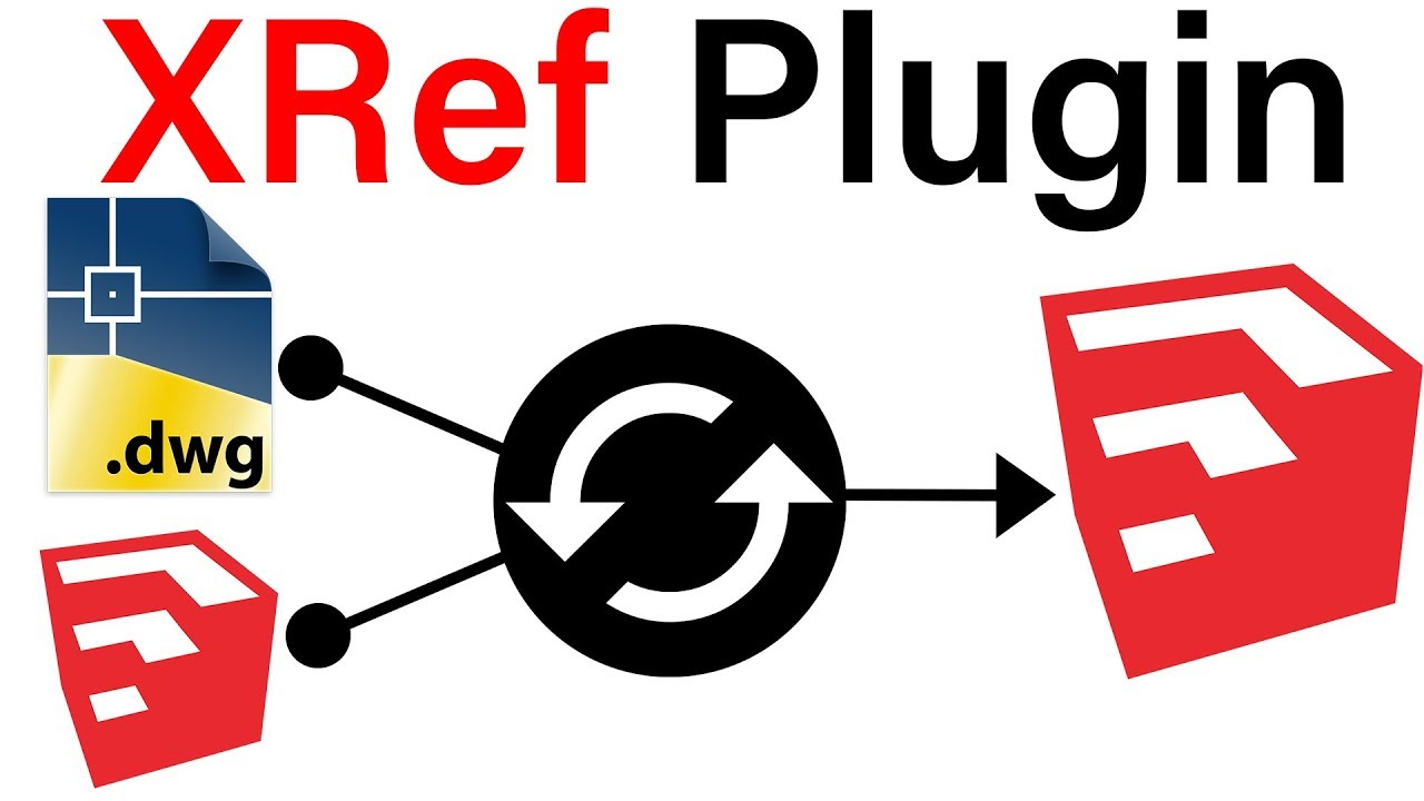 Xref Plugin For Sketchup Youtube
