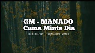 CUMA MINTA DIA by GM - Manado (Official Lyric) mp3