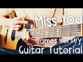 Miss You Guitar Tutorial by James Hersey // James Hersey Guitar Lesson! video & mp3