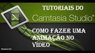 #1 Tutorial - Como fazer uma imagem se mexer no vídeo (Camtasia Studios 8)