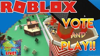 🌎🎮 Roblox   🔴 Live Stream #135   VOTE AND PLAY DAY!! YOU VOTE!! 🎮 🌎
