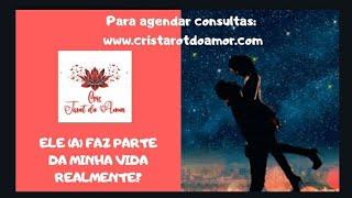 ❤❤ELE (A) FAZ PARTE DA MINHA VIDA REALMENTE?❤❤ Para agendar consultas: www.cristarotdoamor.com