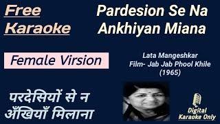Pardesiyon Se Na Ankhiyan   Female Version   Lata Mangeshkar [HD] - Karaoke With Lyrics Scrolling