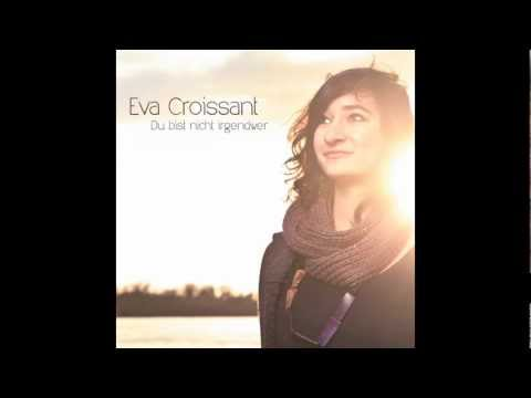 Eva Croissant - Dein Herz trägt Felsen (ALBUM VERSION) // + Lyrics, Chords