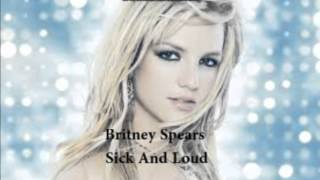 Britney Spears - Sick And Loud (unrealesed song)