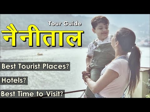 Nainital Tourist Places | Best Places To Visit In Nainital, Hotels, Best Season To Visit