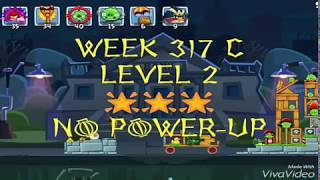 [NO POWER-UP][🌟🌟🌟][WEEK 317 C][LEVEL 2] angry birds friends tournament