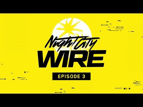 Cyberpunk 2077 — Night City Wire: Episode 3
