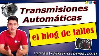 Transmisiones Automaticas blog de fallos comunes