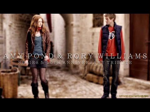 Amy Pond & Rory Williams   Series 5: 10th Anniversary Tribute [Doctor Who]