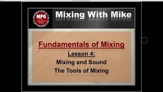 Fundamentals of Mixing Lesson 4: The Tools of Mixing