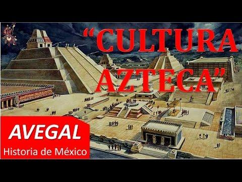 CULTURA AZTECA o CULTURA MEXICA - MÉXICO - AVEGAL Historia
