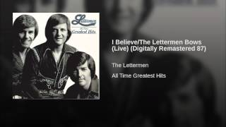 I Believe/The Lettermen Bows (Live) (Digitally Remastered 87)