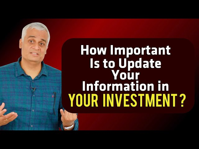 How important is it to update your information in your Investment ?