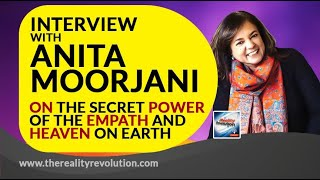 Interview with Anita Moorjani On The Secret Power Of The Empath And Finding Heaven On Earth
