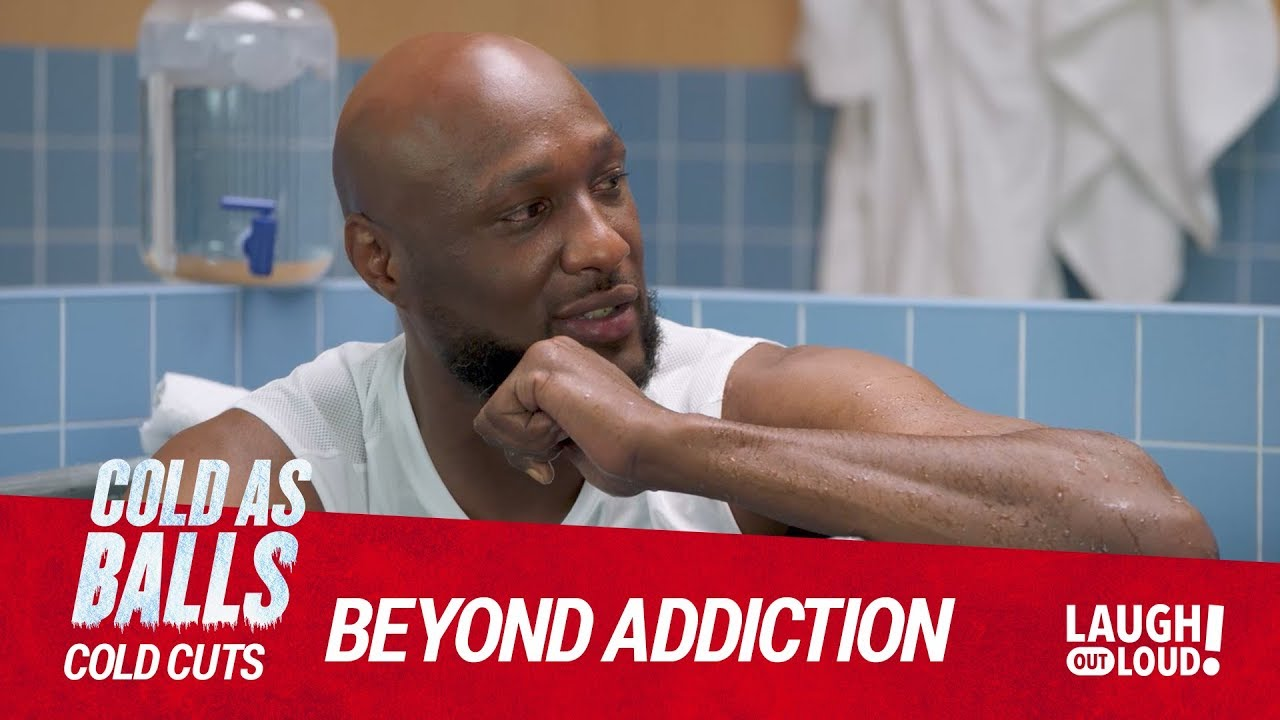 Cold As Balls: Cold Cuts | Lamar Odom On Fighting Addiction