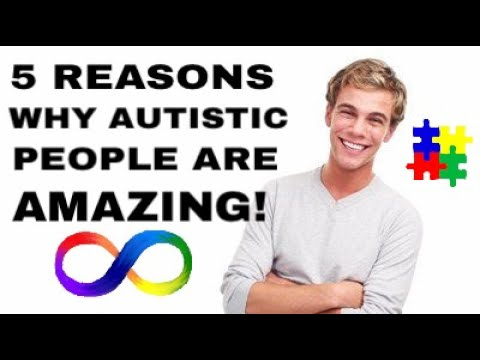 5 Reasons Why Autistic People are Amazing!