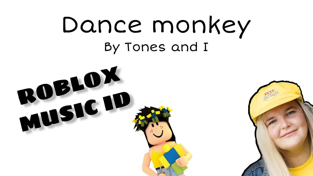 Dance Monkey Roblox Music Id Youtube