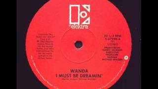 Wanda -- I Must Be Dreamin