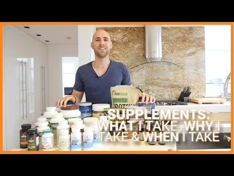 SUPPLEMENTS: WHAT I Take, WHY I Take & WHEN I Take