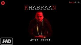 Khabraan || Gupz Sehra || New Latest Punjabi 2017 || full HD Song