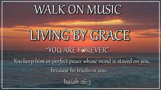 WALK ON MUSIC - LIVING BY GRACE