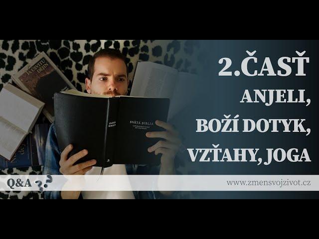 Otázky a odpovede (Questions and Answers) - 2.časť