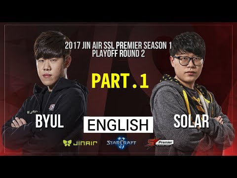 [SSL Premier] 170601 Play-Off Ro.2 ByuL vs Solar PART.1