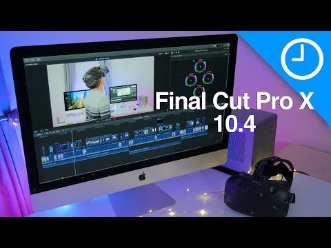 Hands-on: Final Cut Pro 10.4 - 360 VR, Enhanced Color Tools, HDR, and more! [9to5Mac]