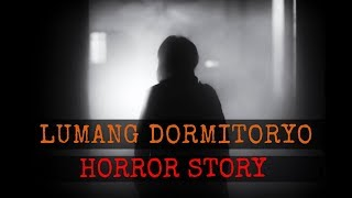Lumang Dormitoryo /HORROR STORY