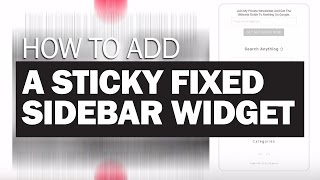 How to Add a Sticky Fixed Sidebar Widget Easily!