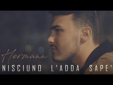 Hermann - Nisciuno L'Adda Sape' (Video Ufficiale 2018)