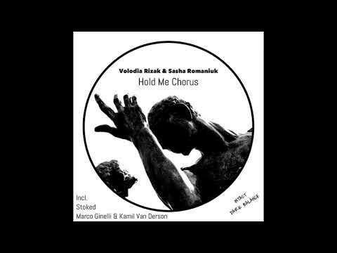 Volodia Rizak,Sasha Romaniuk - Hold Me Chorus (Rework)